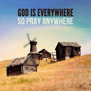Pray anywhere