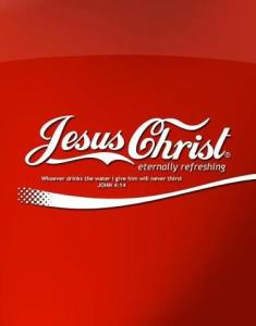 Jesus Christ Eternally Refreshing